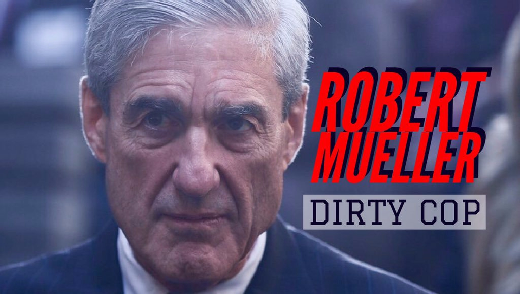 Image result for dirty cop traitor mueller